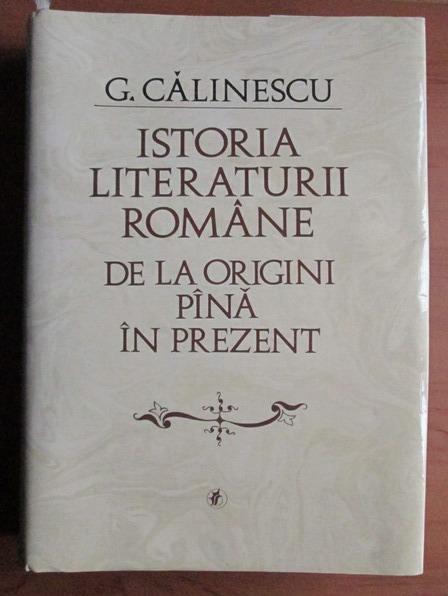 Anticariat: George Calinescu - Istoria literaturii romane de la origini pana in prezent