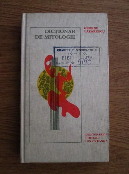 Anticariat: George Lazarescu - Dictionar de mitologie