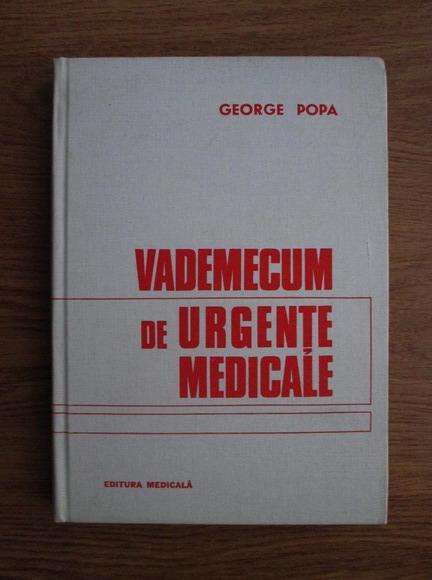 Anticariat: George Popa - Vademecum de urgente medicale