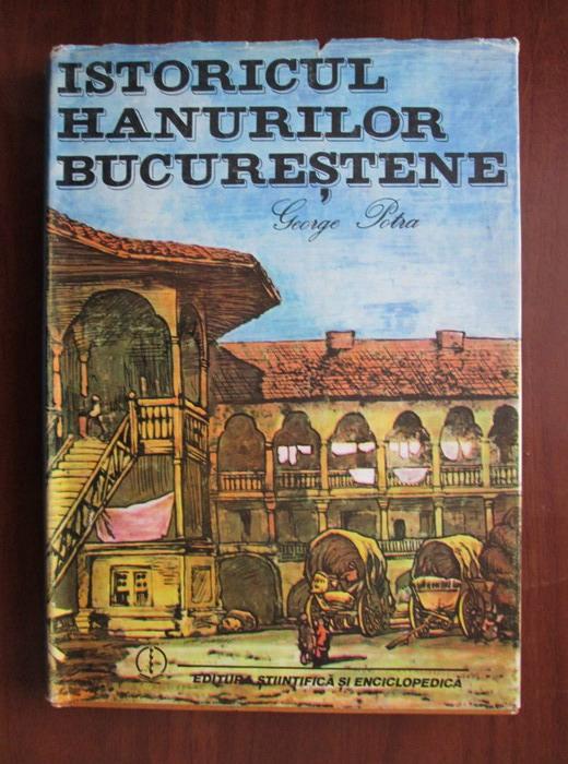 Anticariat: George Potra - Istoricul hanurilor bucurestene