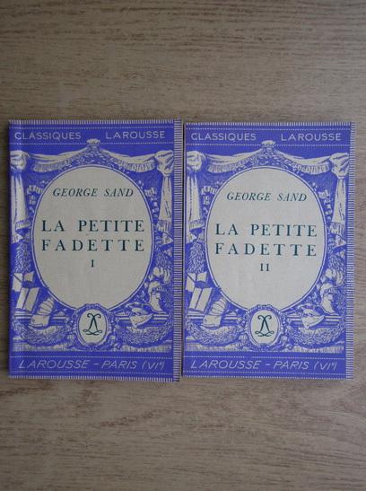 Anticariat: George Sand - La petite Fadette (2 volume, 1934)