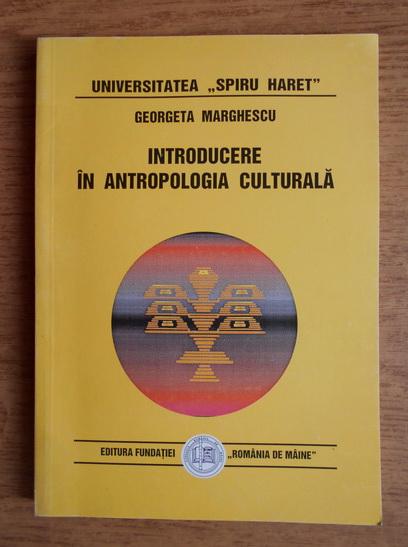 Anticariat: Georgeta Marghescu - Introducere in antropologia culturala