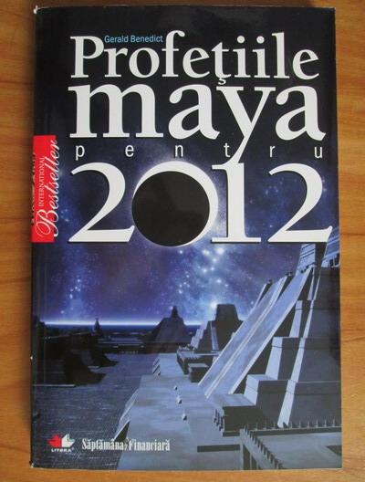 Anticariat: Gerald Benedict - Profetiile maya pentru 2012