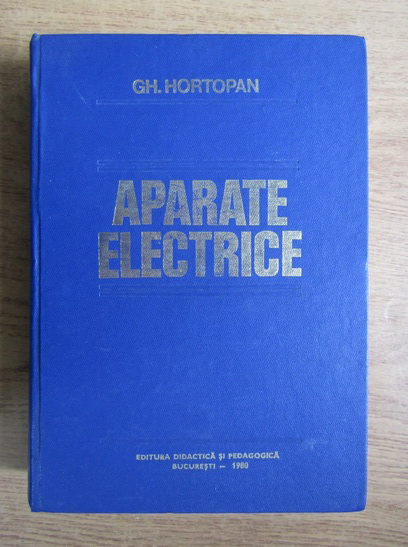 Anticariat: Gh. Hortopan - Aparate electrice