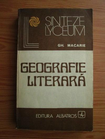 Anticariat: Gh. Macarie - Geografie literara