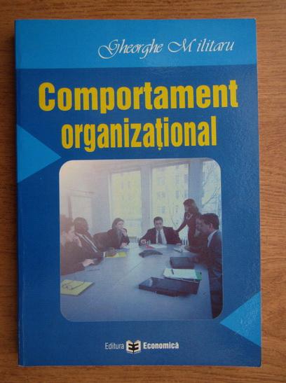 Anticariat: Gheorge Militaru - Comportament organizational