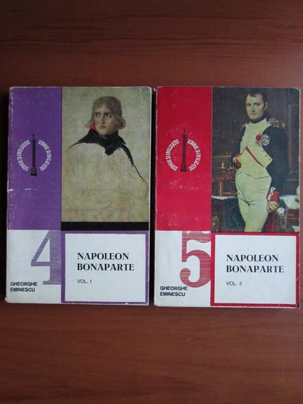 Anticariat: Gheorghe Eminescu - Napoleon Bonaparte (2 volume)