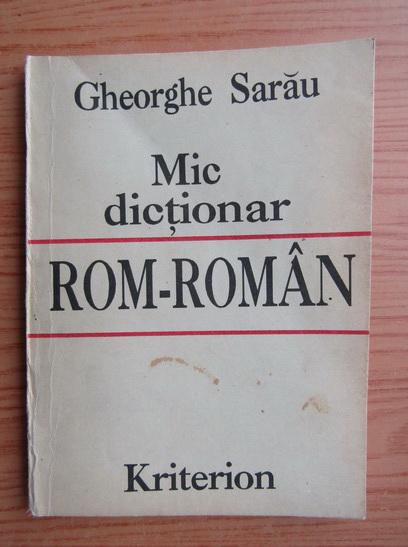Anticariat: Gheorghe Sarau - Mic dictionar rom-roman