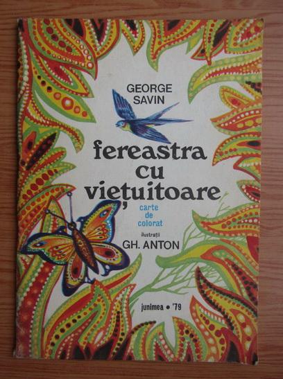 Anticariat: Gheorghe Savin - Fereastra cu vietuitoare