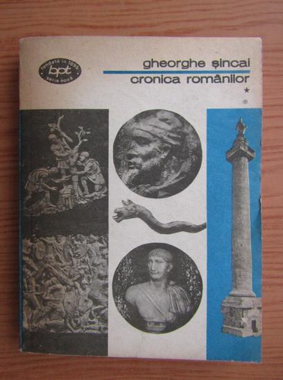 Anticariat: Gheorghe Sincai - Cronica romanilor (volumul 1)