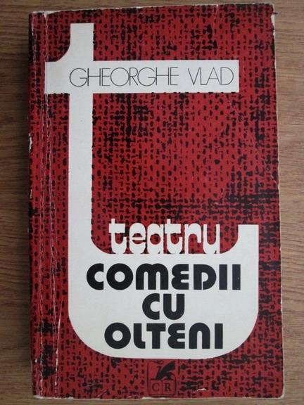 Anticariat: Gheorghe Vlad - Teatru. Comedii cu olteni