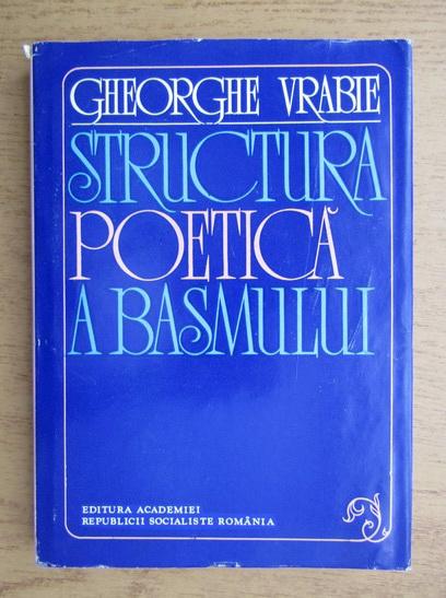 Anticariat: Gheorghe Vrabie - Structura poetica a basmului