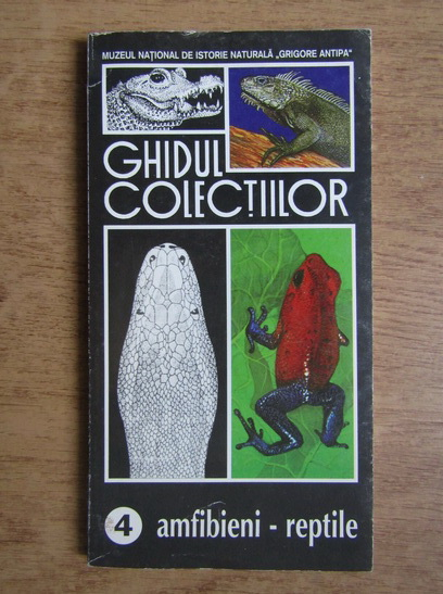 Anticariat: Ghidul colectiilor. Amfibieni si reptile (volumul 4)