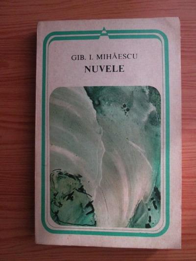 Anticariat: Gib. Mihaescu - Nuvele