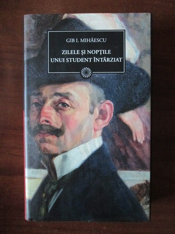 Anticariat: Gib Mihaescu - Zilele si noptile unui student intarziat