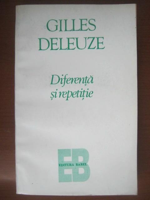 Anticariat: Gilles Deleuze - Diferenta si repetitie