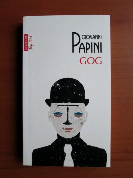 Anticariat: Giovanni Papini - Gog (Top 10+)