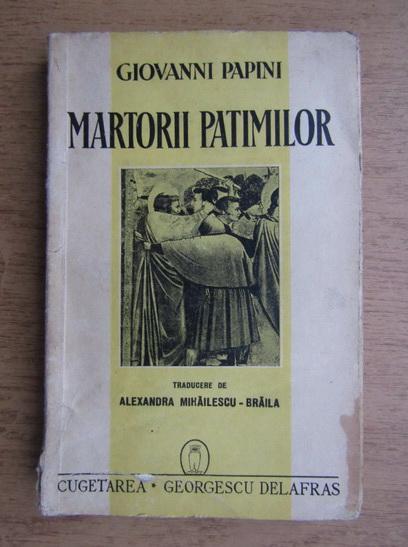 Anticariat: Giovanni Papini - Martorii patimilor (1941)