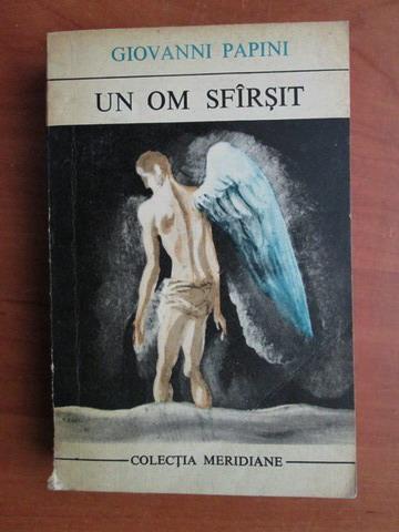 Anticariat: Giovanni Papini - Un om sfarsit