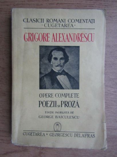Anticariat: Grigore Alexandrescu - Opere complete. Poezii si proza (1940)