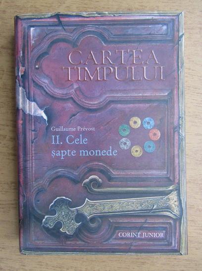Anticariat: Guillaume Prevost - Cartea timpului, cele sapte monede (volumul 2)