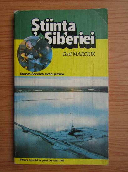 Anticariat: Guri Marciuk - Stiinta Siberiei