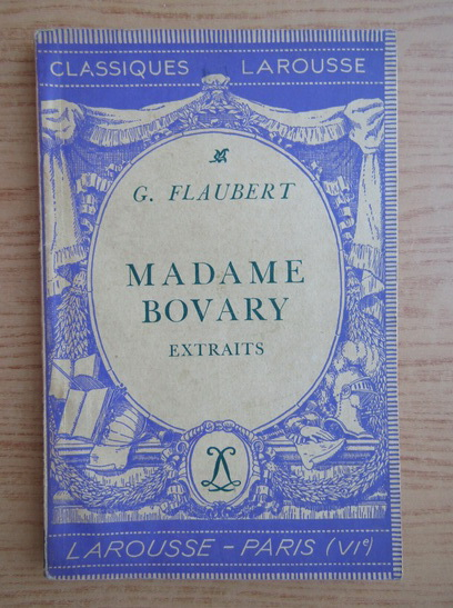 Anticariat: Gustave Flaubert - Madame Bovary