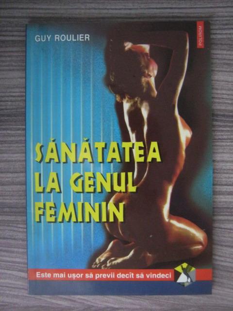 Anticariat: Guy Roulier - Sanatatea la genul feminin