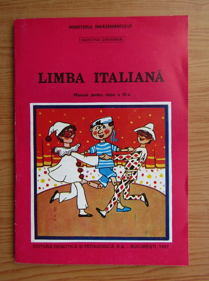 Anticariat: Haritina Gherman - Limba italiana, manual pentru clasa a III-a (1991)