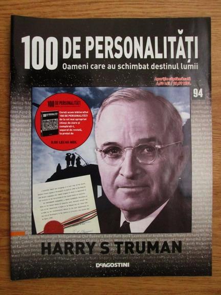 Anticariat: Harry S. Truman (100 de personalitati, Oameni care au schimbat destinul lumii, nr. 94)