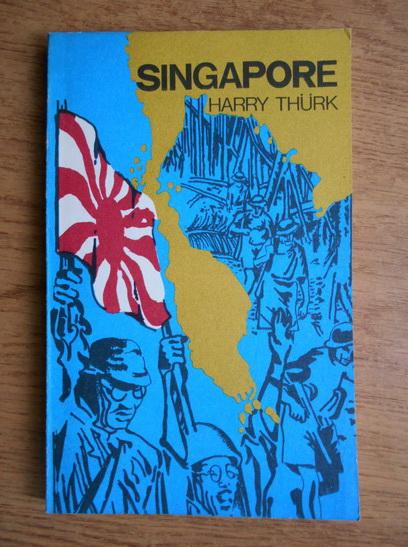 Anticariat: Harry Thurk - Singapore