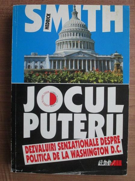 Anticariat: Hedrick Smith - Jocul puterii. Dezvaluiri senzationale despre politica de la Washington D.C.