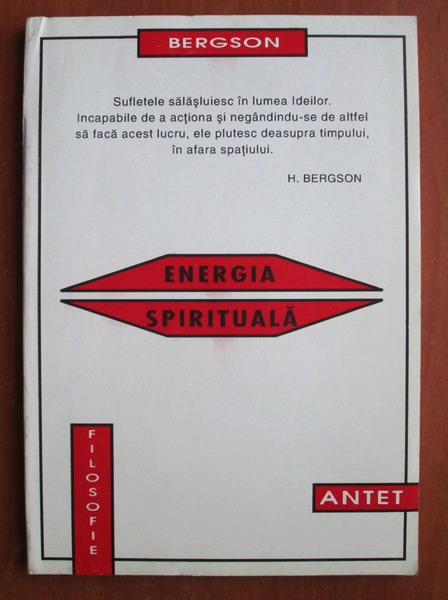 Anticariat: Henri Bergson - Energia spirituala