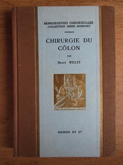 Anticariat: Henri Welti - Chirurgie du colon