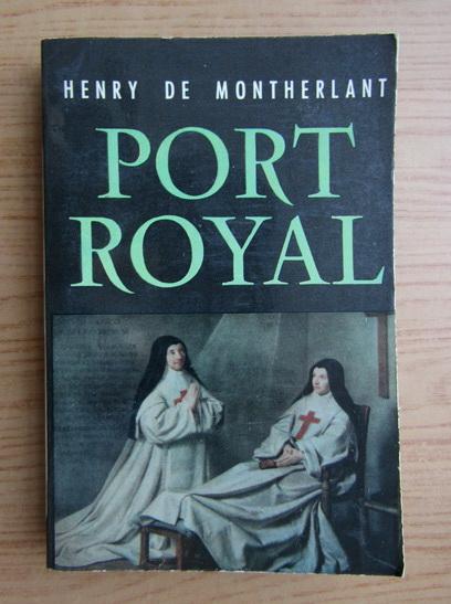 Anticariat: Henry de Montherlant - Port-royal