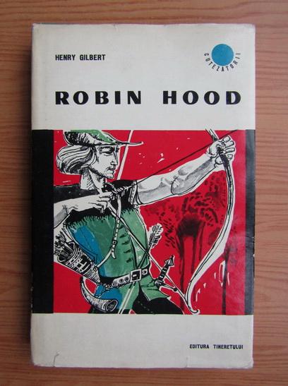 Anticariat: Henry Gilbert - Robin Hood