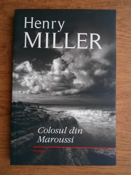 Anticariat: Henry Miller - Colosul din Maroussi