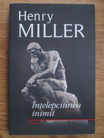 Anticariat: Henry Miller - Intelepciunea inimii