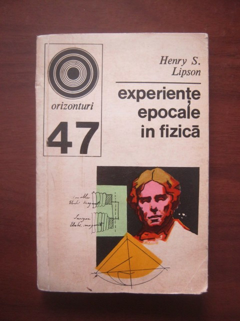 Anticariat: Henry S. Lipson - Experiente epocale in fizica
