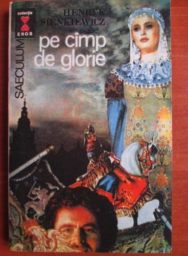 Anticariat: Henryk Sienkiewicz - Pe camp de glorie