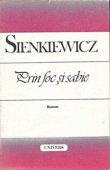 Anticariat: Henryk Sienkiewicz - Prin foc si sabie