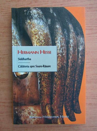 Anticariat: Hermann Hesse - Siddhartha. Calatorie spre Soare Rasare