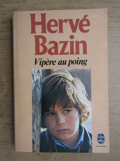 Anticariat: Herve Bazin - Vipere au poing