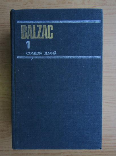 Anticariat: Honore de Balzac - Comedia umana (volumul 1)