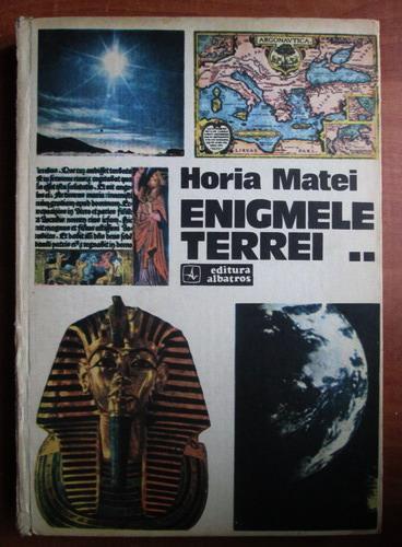 Anticariat: Horia Matei - Enigmele Terrei (volumul 2)