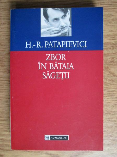 Anticariat: Horia Roman Patapievici - Zbor in bataia sagetii