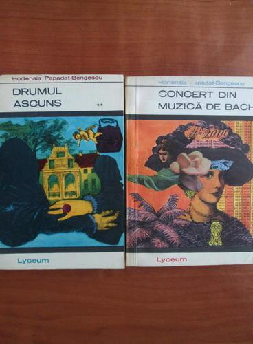 Anticariat: Hortensia Papadat-Bengescu - Concert din muzica de Bach. Drumul ascuns (2 volume)