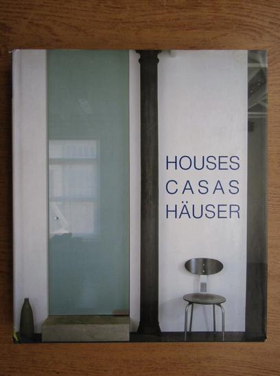 Anticariat: Houses. Casas. Hauser
