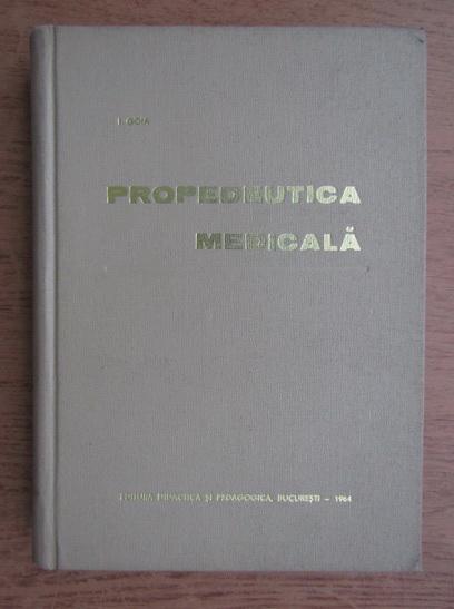 Anticariat: I. Goia - Propedeutica medicala