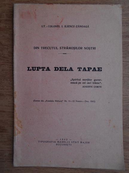 Anticariat: I. Iliescu Zanoaga - Lupta de la Tapae (1942)
